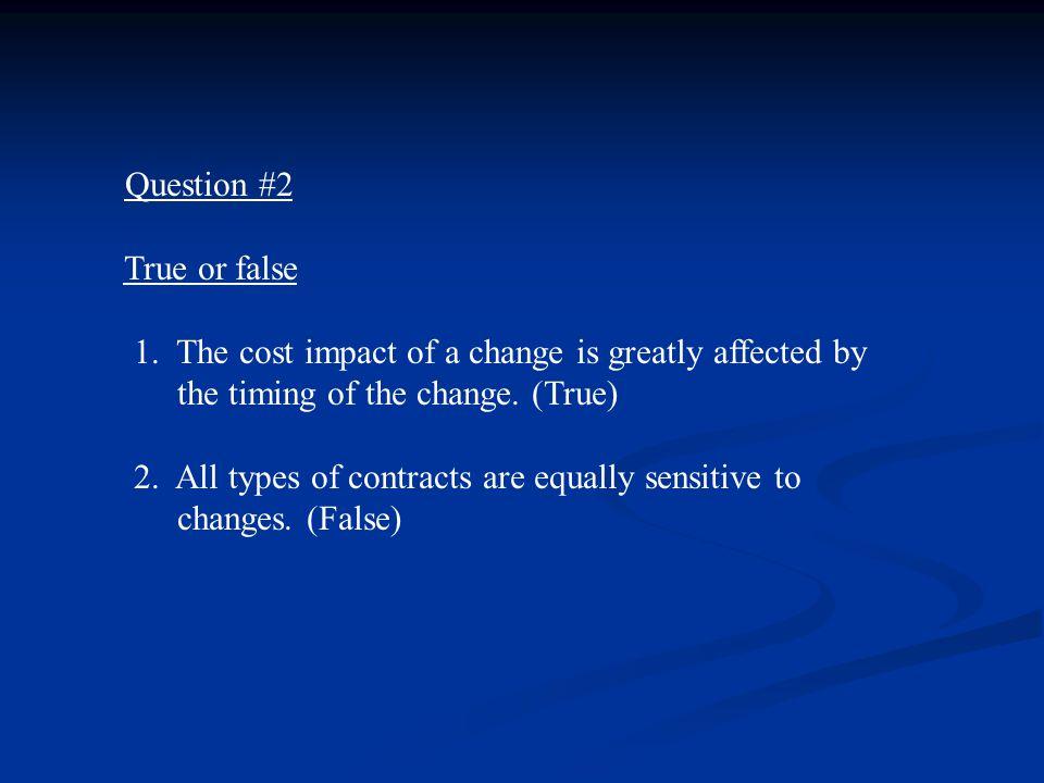 Question #2 True or false 1.