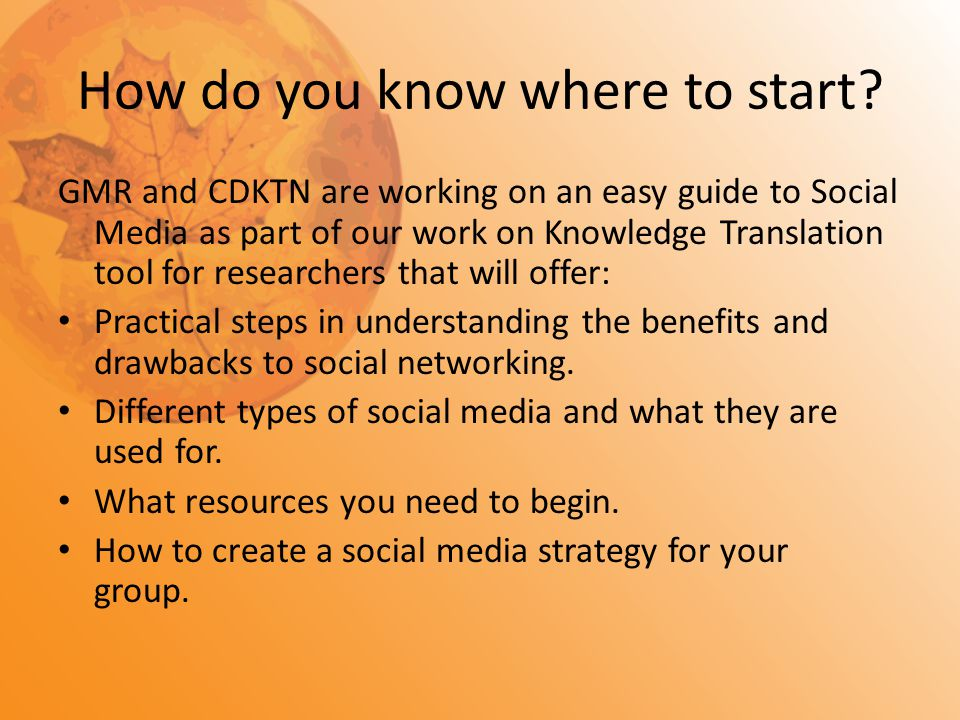 How do you know where to start? GMR and CDKTN are working on an easy guide to Social Media as part of our work on Knowledge Translation tool for resea