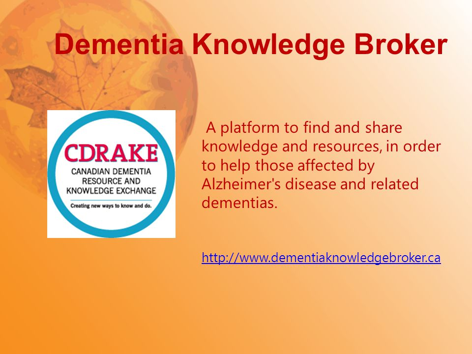 Dementia Knowledge Broker A platform to find and share knowledge and resources, in order to help those affected by Alzheimer's disease and related dem