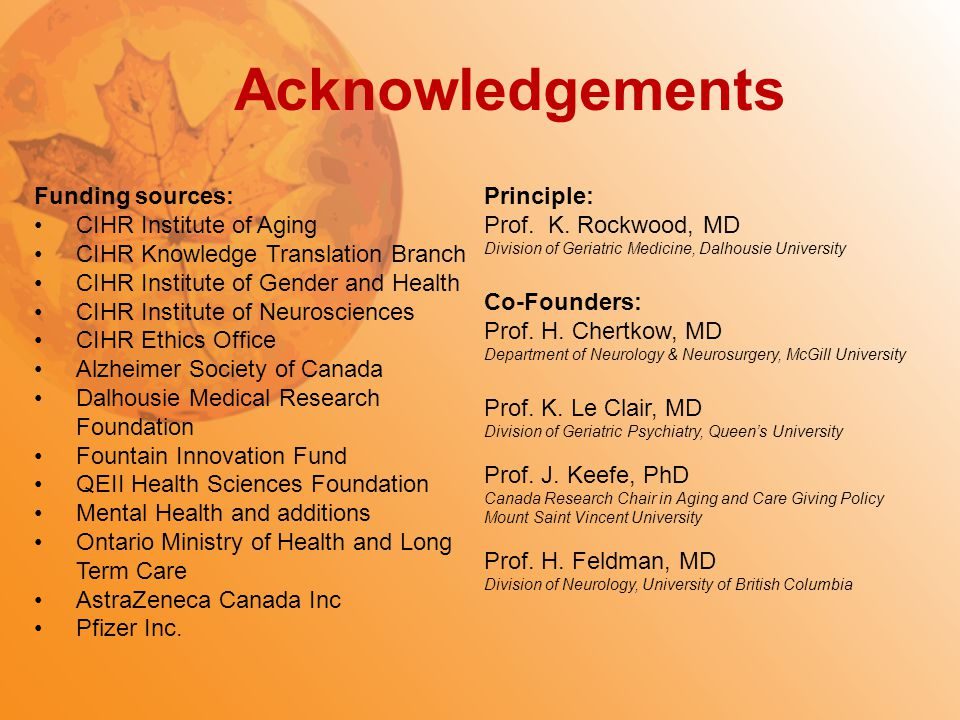 Acknowledgements Funding sources: CIHR Institute of Aging CIHR Knowledge Translation Branch CIHR Institute of Gender and Health CIHR Institute of Neur