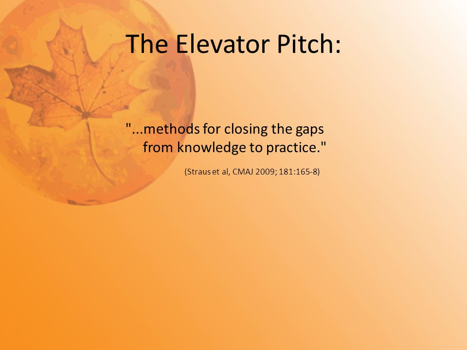The Elevator Pitch:
