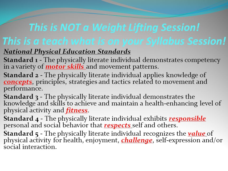 This is NOT a Weight Lifting Session. This is a teach what is on your Syllabus Session.