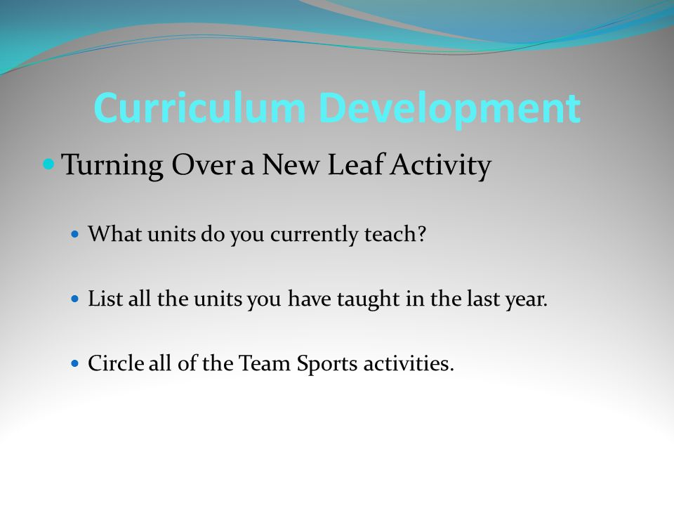 Curriculum Development Turning Over a New Leaf Activity What units do you currently teach.