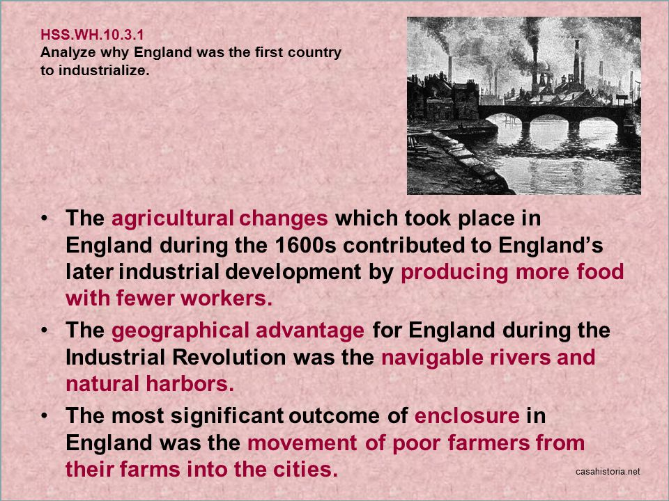 HSS.WH.10.3.1 Analyze why England was the first country to industrialize.