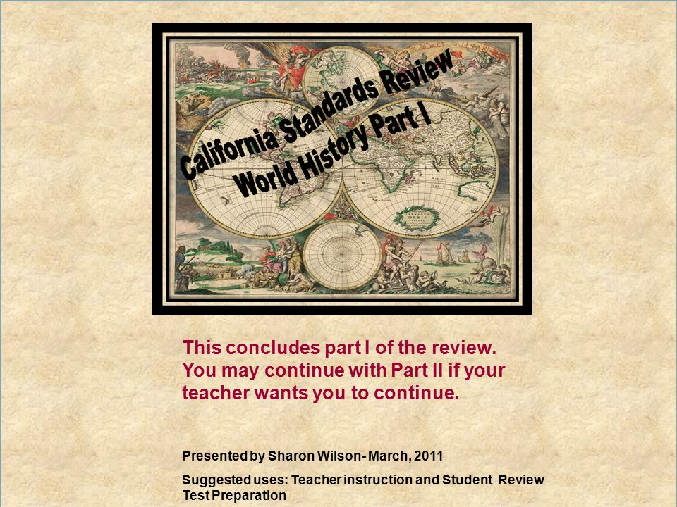 Presented by Sharon Wilson- March, 2011 Suggested uses: Teacher instruction and Student Review Test Preparation This concludes part I of the review.