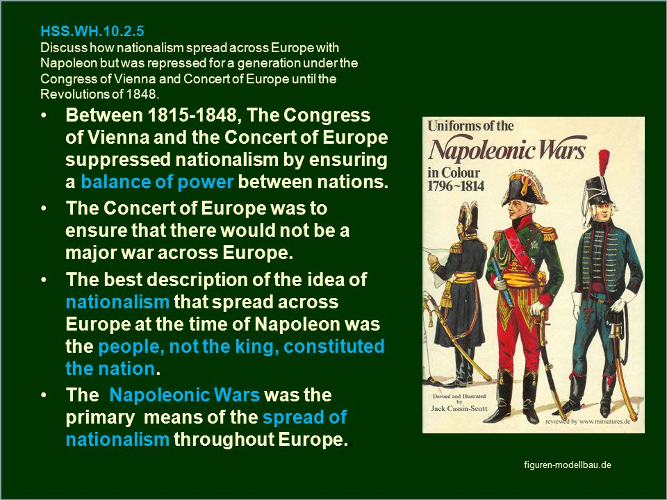 HSS.WH.10.2.5 Discuss how nationalism spread across Europe with Napoleon but was repressed for a generation under the Congress of Vienna and Concert of Europe until the Revolutions of 1848.