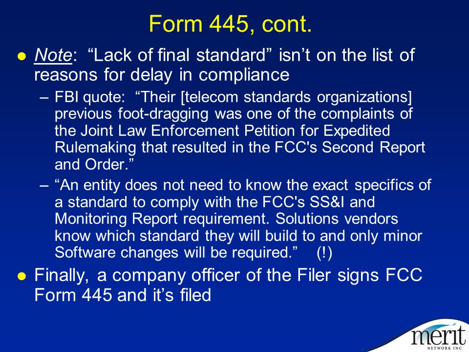 """Form 445, cont. Note: """"Lack of final standard"""" isn't on the list of reasons for delay in compliance –FBI quote: """"Their [telecom standards organization"""