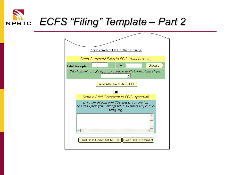 ECFS Filing Template – Part 2 ECFS Filing Template – Part 2 Browse Send Brief Comment to FCCClear Brief Comment Send Attached File to FCC
