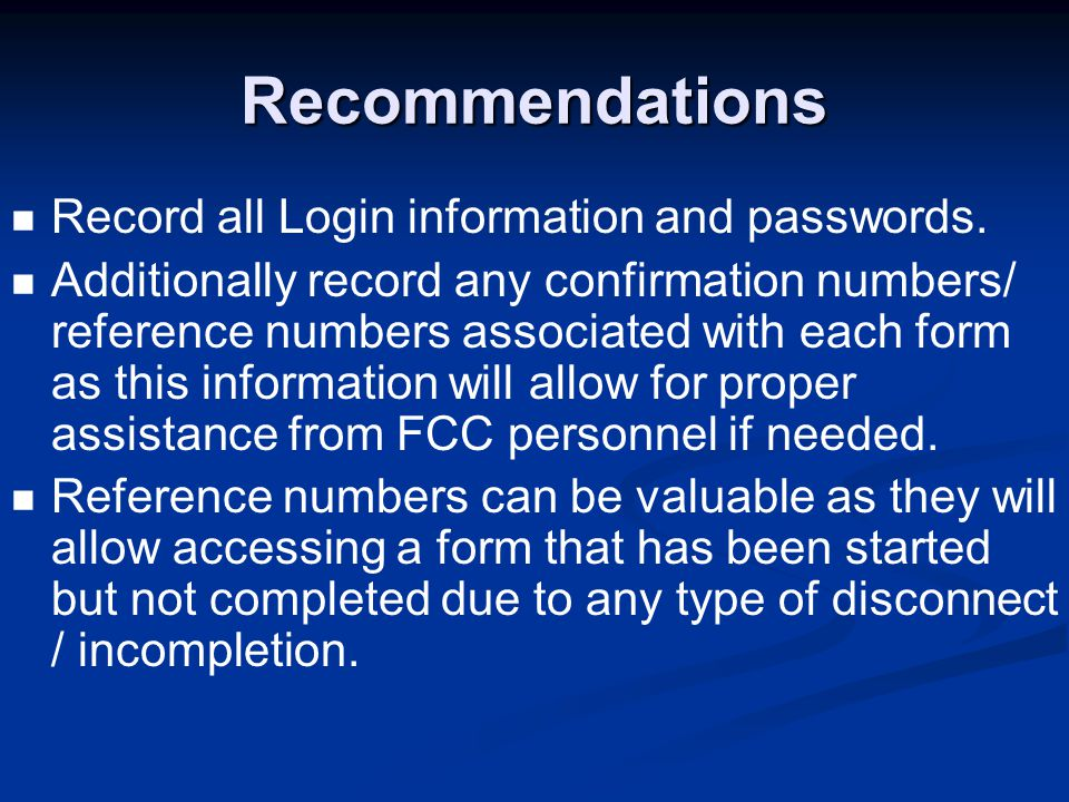 Recommendations Record all Login information and passwords.