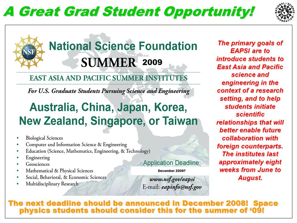 A Great Grad Student Opportunity! The next deadline should be announced in December 2008! Space physics students should consider this for the summer o