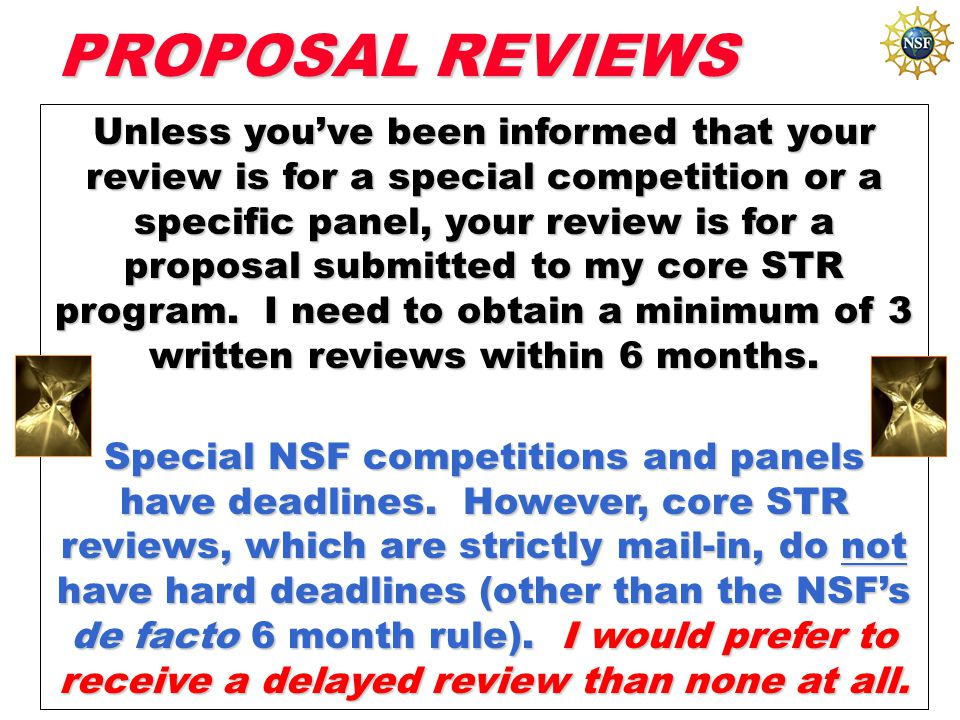 Unless you've been informed that your review is for a special competition or a specific panel, your review is for a proposal submitted to my core STR