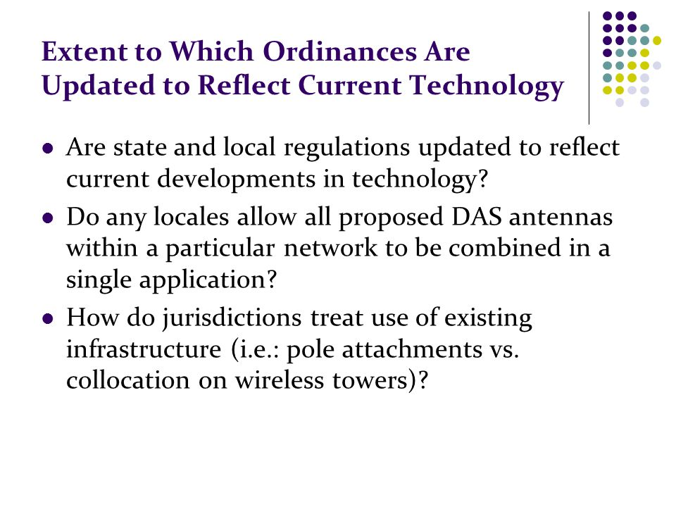 Extent to Which Ordinances Are Updated to Reflect Current Technology Are state and local regulations updated to reflect current developments in techno