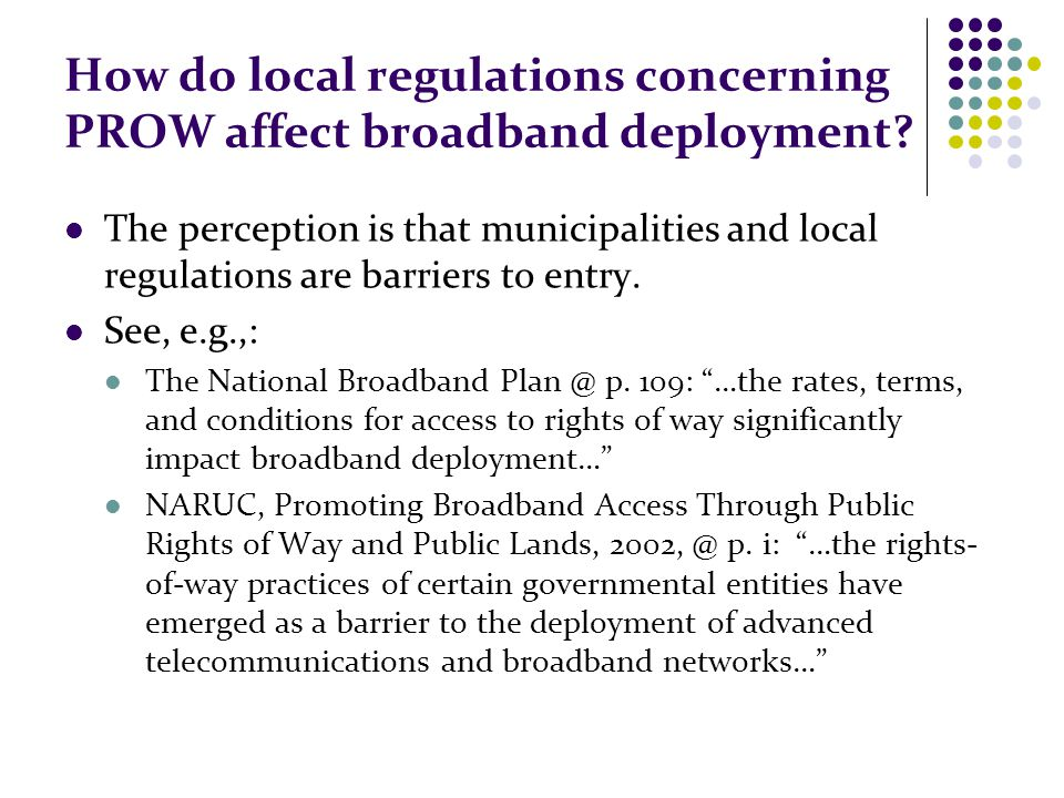 How do local regulations concerning PROW affect broadband deployment? The perception is that municipalities and local regulations are barriers to entr