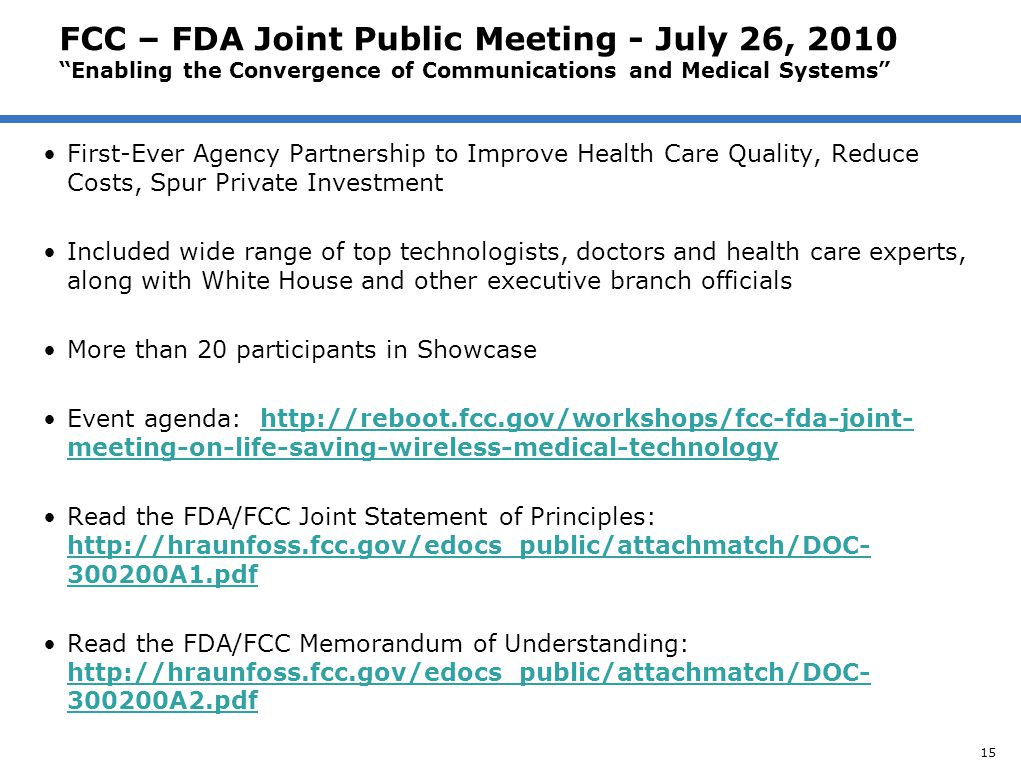 "FCC – FDA Joint Public Meeting - July 26, 2010 ""Enabling the Convergence of Communications and Medical Systems"" First-Ever Agency Partnership to Impro"