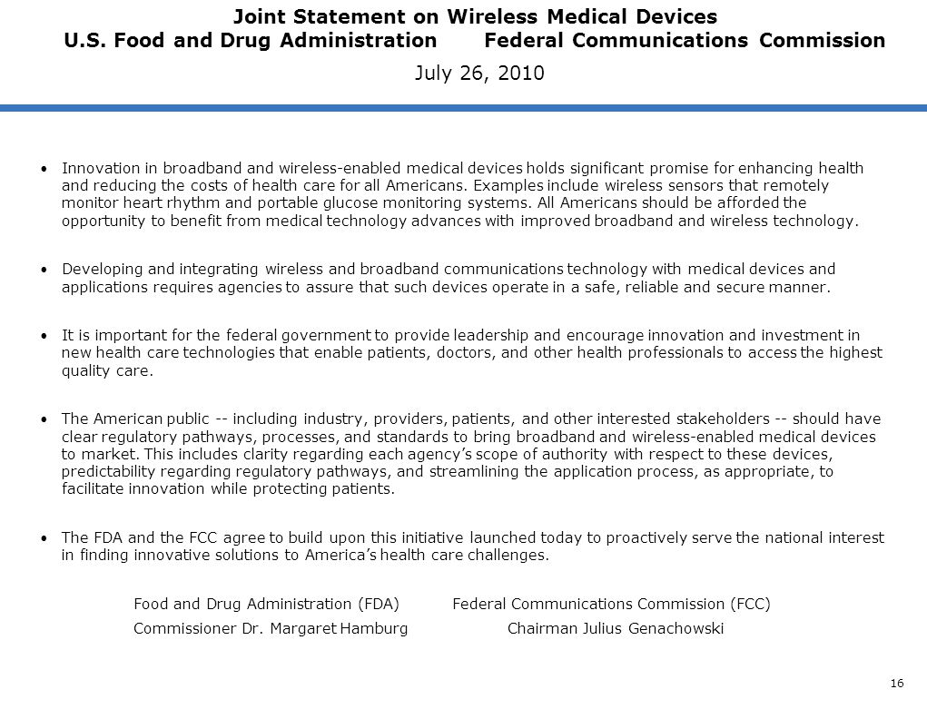 Joint Statement on Wireless Medical Devices U.S. Food and Drug Administration Federal Communications Commission July 26, 2010 Innovation in broadband