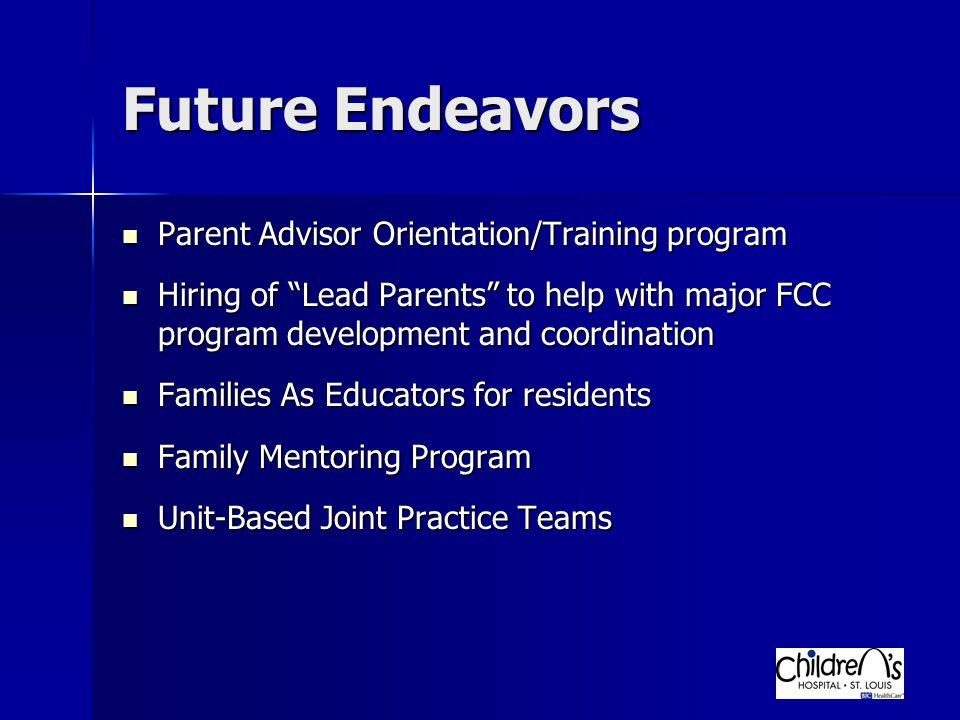 "Future Endeavors Parent Advisor Orientation/Training program Parent Advisor Orientation/Training program Hiring of ""Lead Parents"" to help with major F"