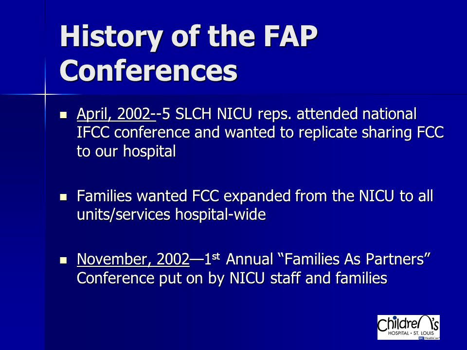 History of the FAP Conferences April, 2002--5 SLCH NICU reps.
