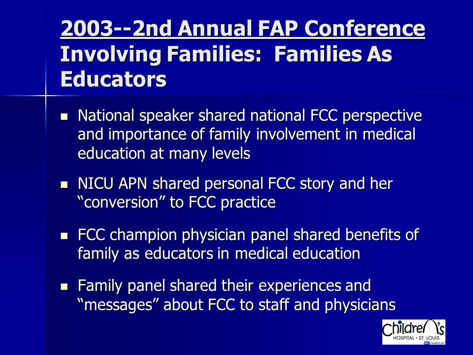2003--2nd Annual FAP Conference Involving Families: Families As Educators National speaker shared national FCC perspective and importance of family in