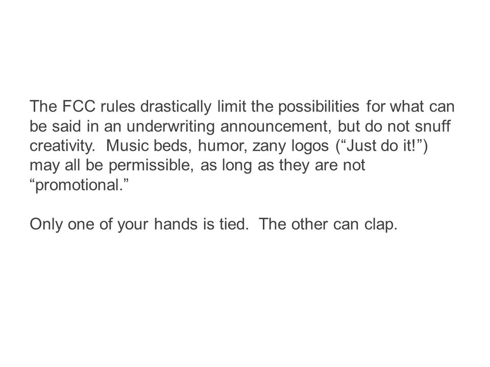  Boo hoo The FCC's rules make creative underwriting impossible