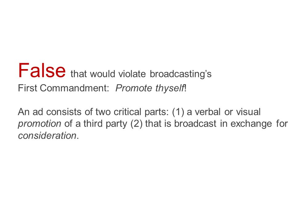 False that would violate broadcasting's First Commandment: Promote thyself.