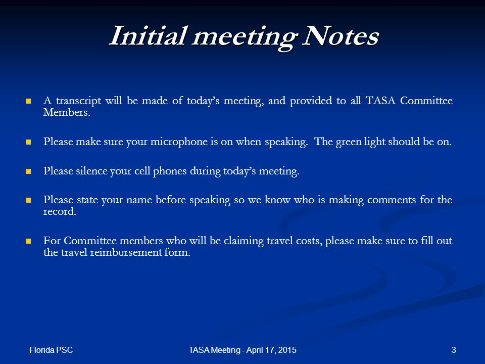 A transcript will be made of today's meeting, and provided to all TASA Committee Members.