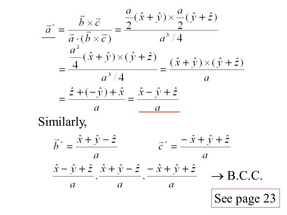 Similarly,  B.C.C. See page 23