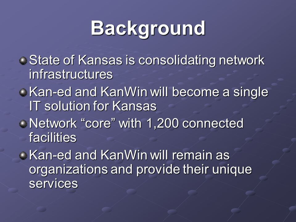 FCC Pilot Project Spring 2007, FCC pilot proposal submitted Included participants from Kan-ed, KDHE, KHA, KHPA and KUMC Proposed to expand health care network in Kansas and support cost Also proposed to connect to National Health Information Network (NHIN) Pilot project was awarded in December 2007
