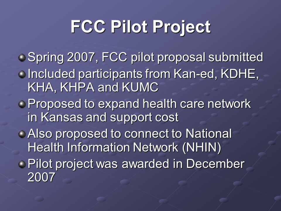 Kansas Health Care Network Tentatively named Kansas Health Information Network (KHIN) Will reside as private layer (VPN) on new state network Local connections will be supported by FCC funding