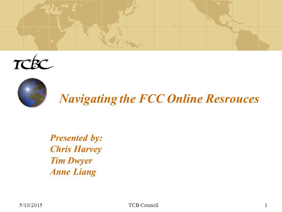 5/10/2015TCB Council2 Agenda FCC KDB (Knowledge Database) search - Chris Submitting FCC KDB inquiries, TCB web site - Tim FCC grants/applications search - Anne
