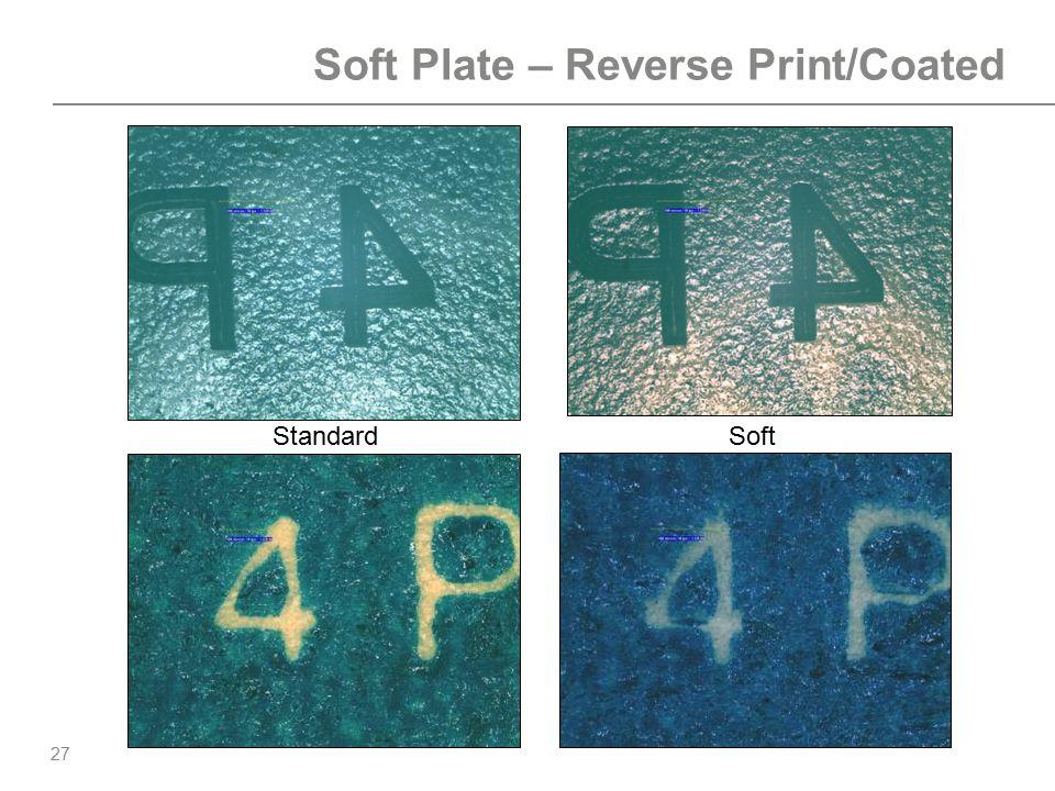 27 Soft Plate – Reverse Print/Coated StandardSoft