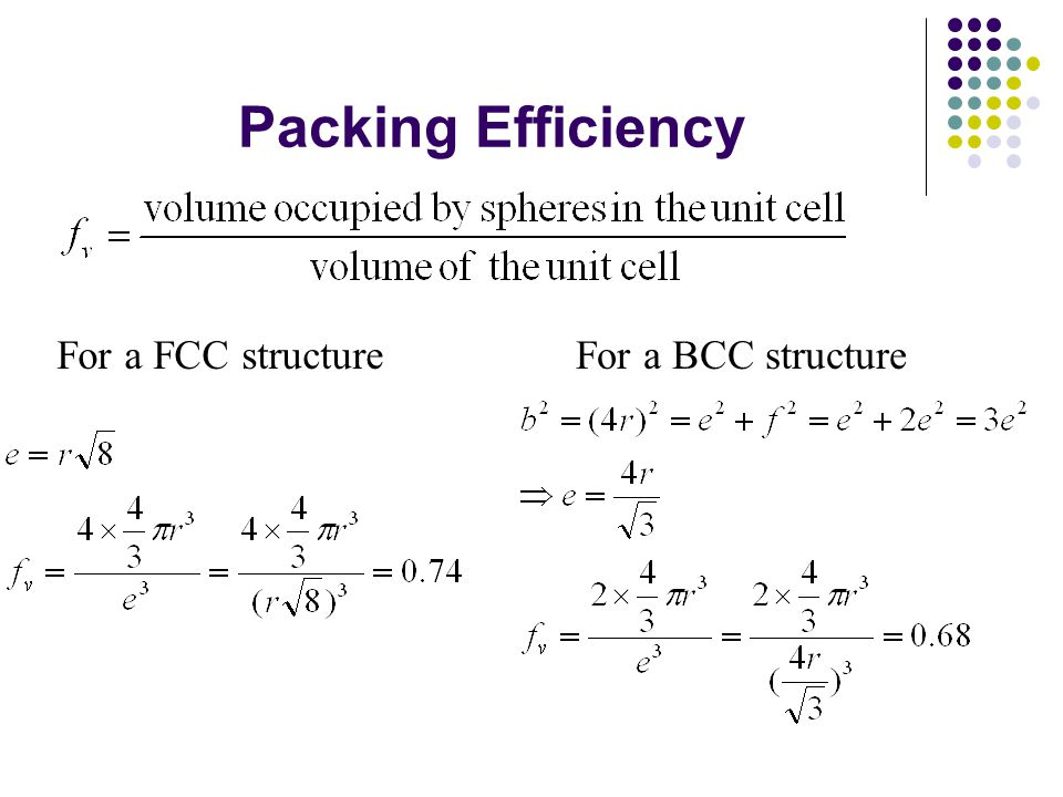 Packing Efficiency For a FCC structureFor a BCC structure