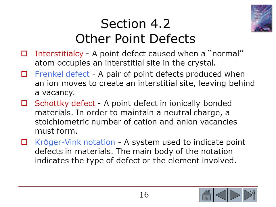 16  Interstitialcy - A point defect caused when a ''normal'' atom occupies an interstitial site in the crystal.