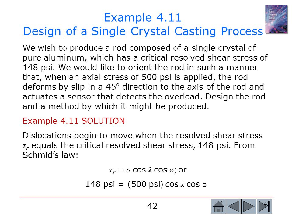 42 We wish to produce a rod composed of a single crystal of pure aluminum, which has a critical resolved shear stress of 148 psi.