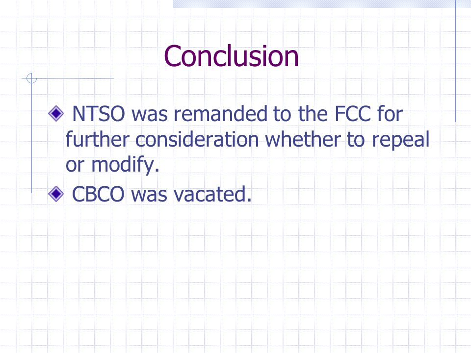 Conclusion NTSO was remanded to the FCC for further consideration whether to repeal or modify.