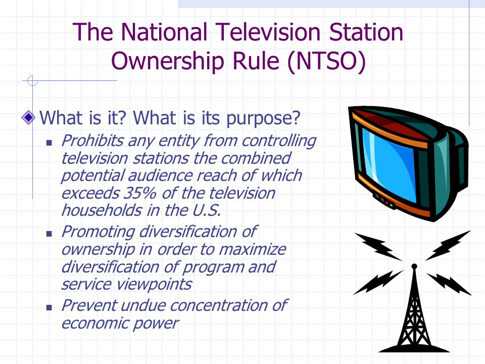 The National Television Station Ownership Rule (NTSO) What is it.