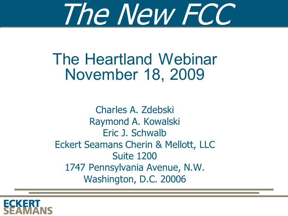 The New FCC The Heartland Webinar November 18, 2009 Charles A.