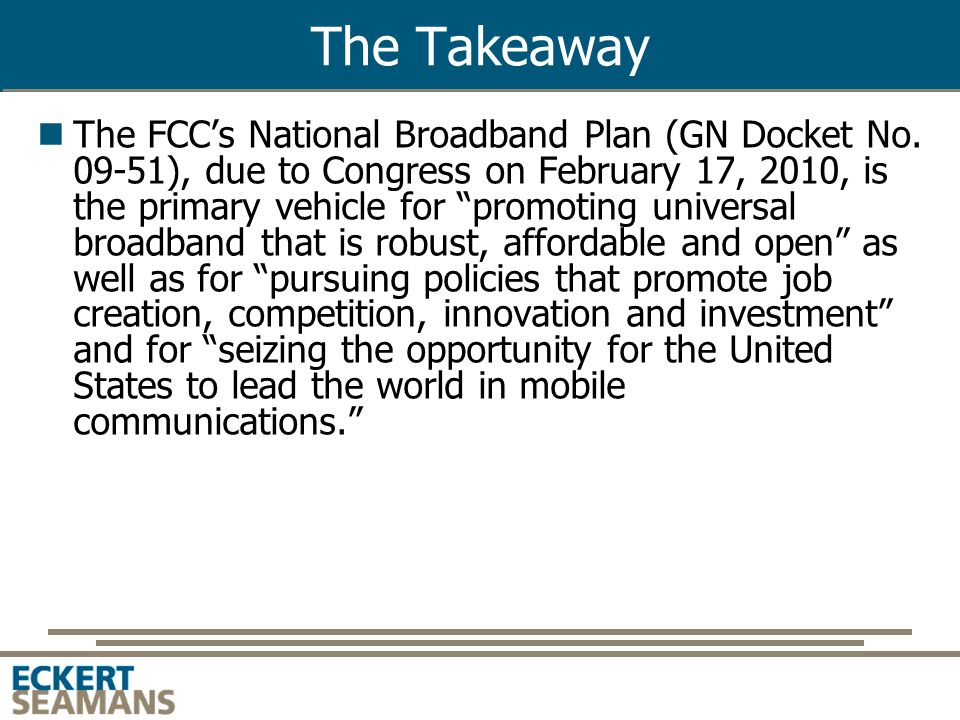 The Takeaway The FCC's National Broadband Plan (GN Docket No.