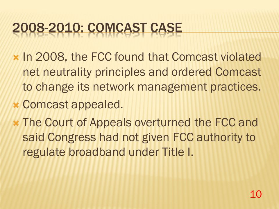  In 2008, the FCC found that Comcast violated net neutrality principles and ordered Comcast to change its network management practices.  Comcast app