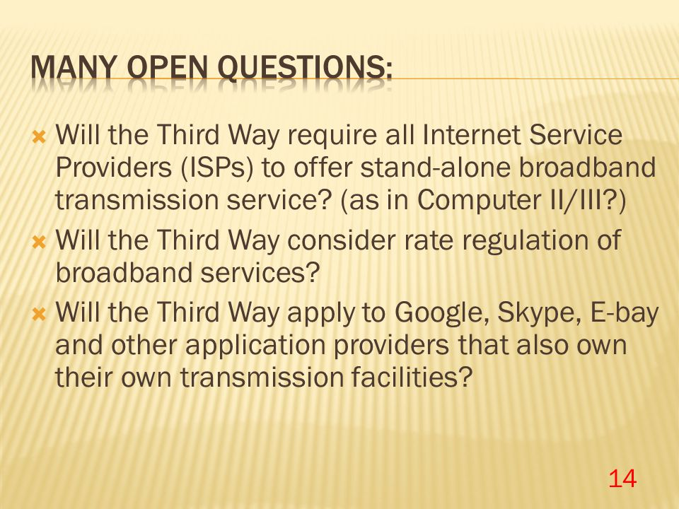  Will the Third Way require all Internet Service Providers (ISPs) to offer stand-alone broadband transmission service? (as in Computer II/III?)  Wil