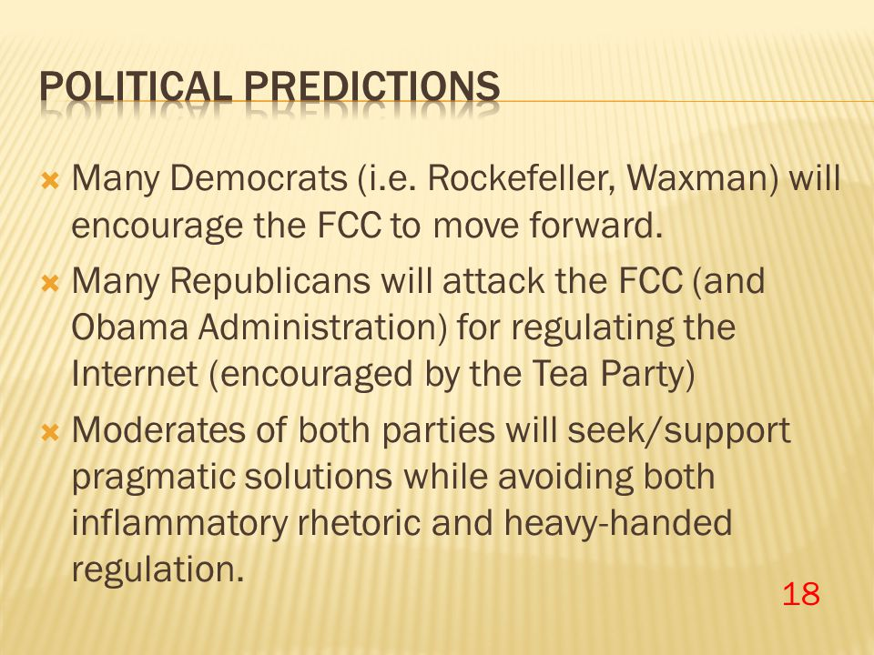  Many Democrats (i.e. Rockefeller, Waxman) will encourage the FCC to move forward.  Many Republicans will attack the FCC (and Obama Administration)