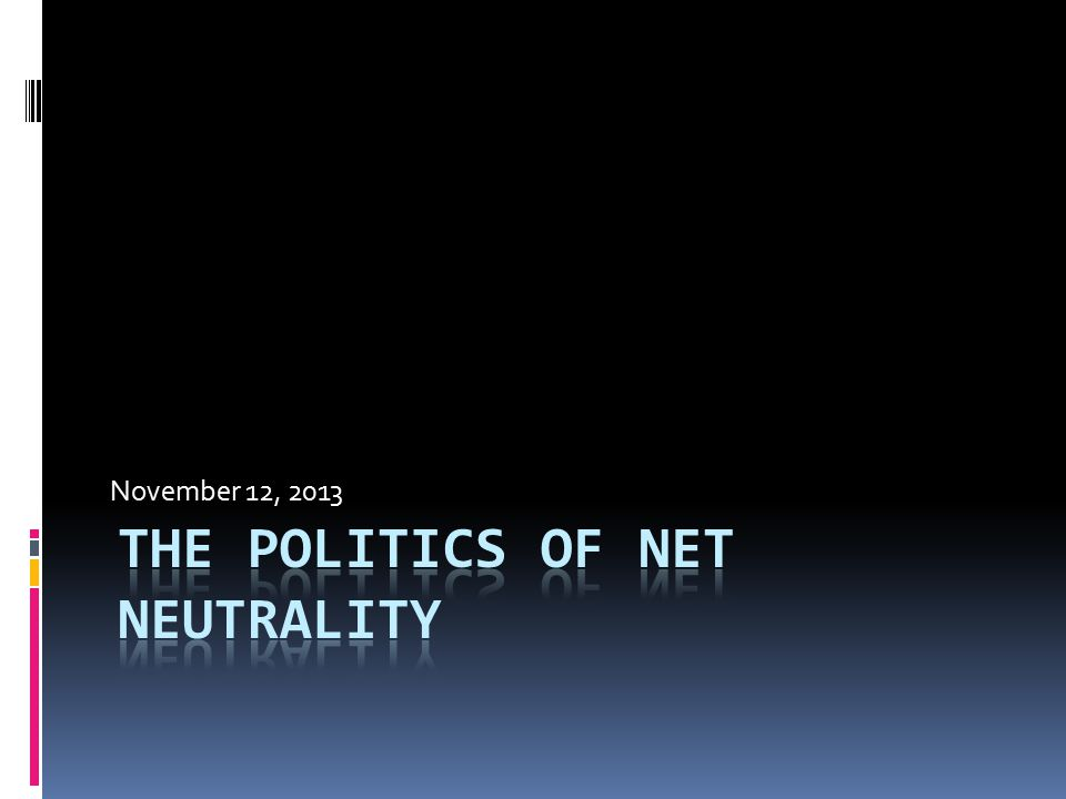More Arguments of Proponents  There is insufficient competition between cable operators and telcos to guarantee non- discrimination  There is a potential for violations of freedom of speech in the absence of net neutrality guarantees Gigi Sohn Larry Lessig Tim Berners-Lee