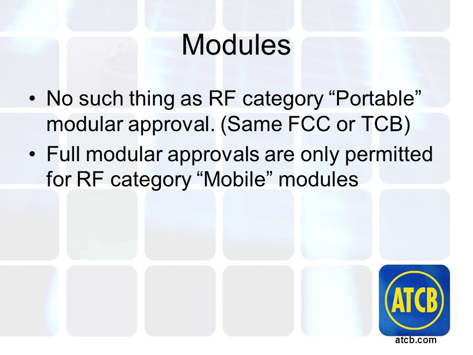 atcb.com Modules No such thing as RF category Portable modular approval.
