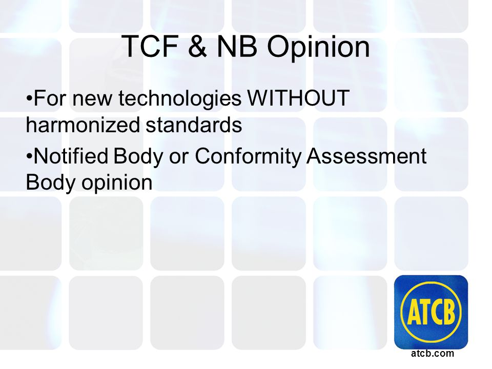 atcb.com TCF & NB Opinion For new technologies WITHOUT harmonized standards Notified Body or Conformity Assessment Body opinion