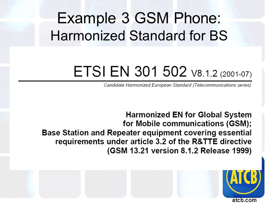 atcb.com Example 3 GSM Phone: Harmonized Standard for BS