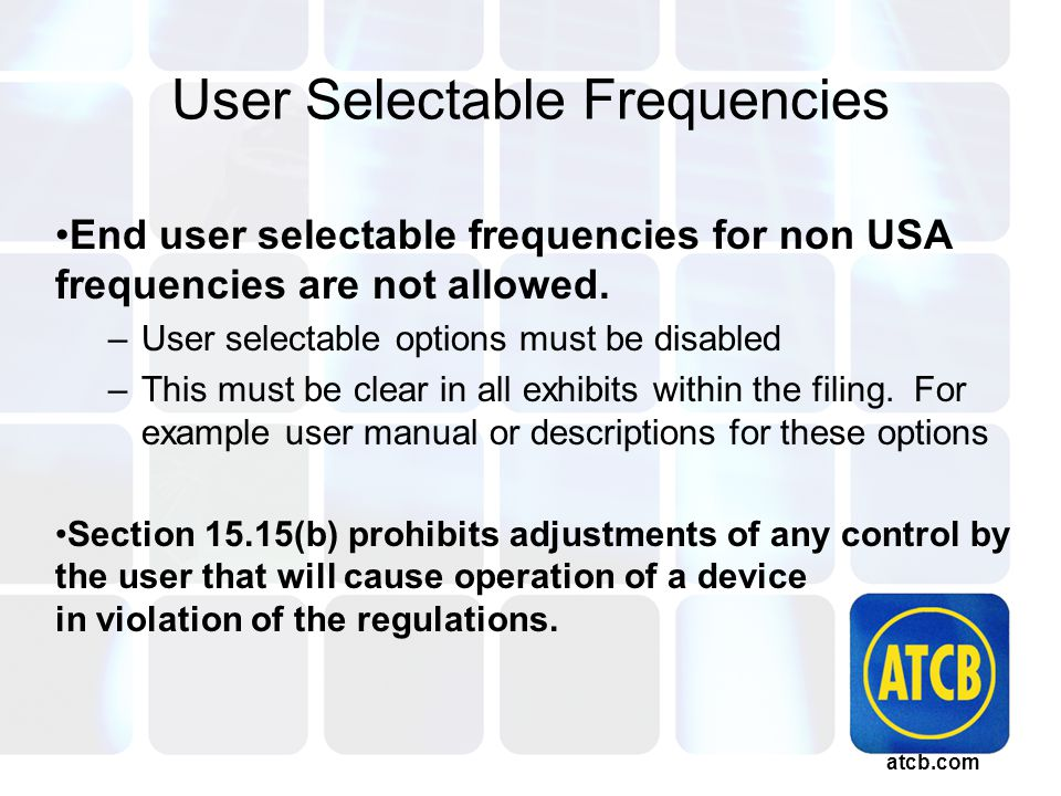 atcb.com User Selectable Frequencies End user selectable frequencies for non USA frequencies are not allowed.