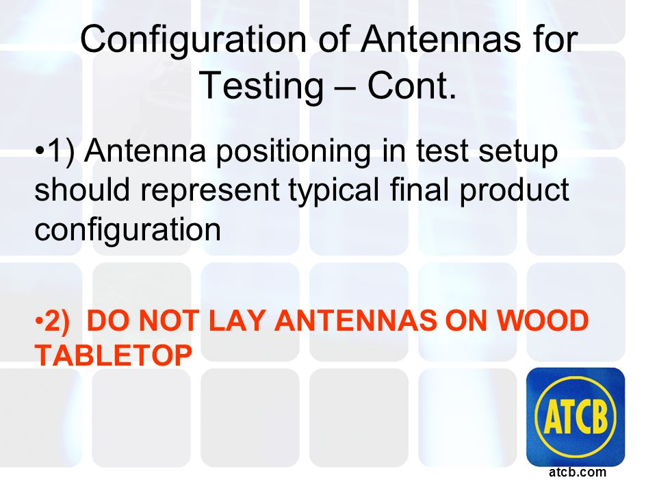 atcb.com Configuration of Antennas for Testing – Cont.