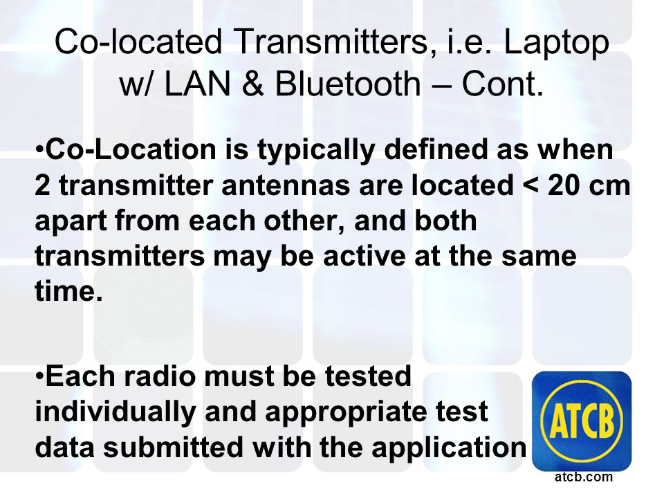 atcb.com Co-located Transmitters, i.e. Laptop w/ LAN & Bluetooth – Cont.
