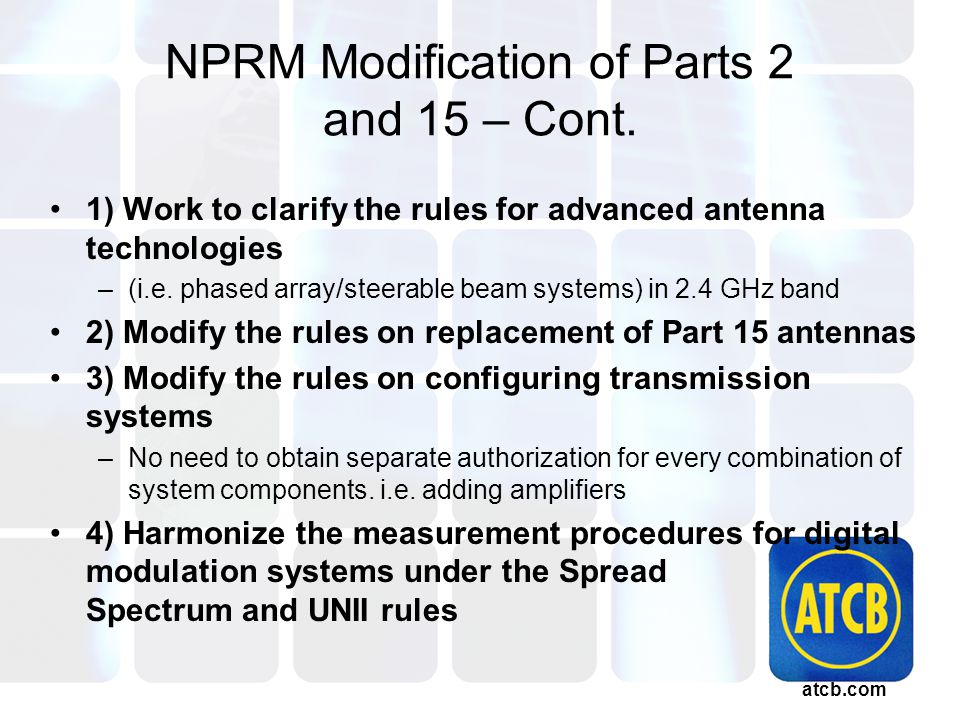 atcb.com NPRM Modification of Parts 2 and 15 – Cont.