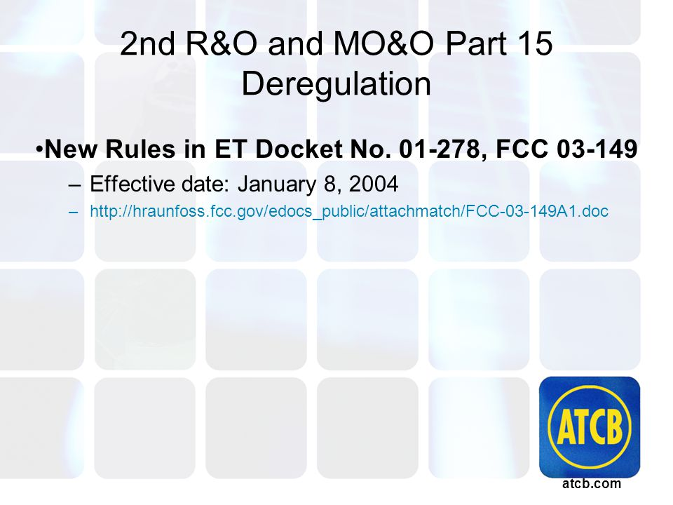 atcb.com 2nd R&O and MO&O Part 15 Deregulation New Rules in ET Docket No.