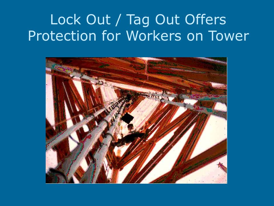 Lock Out / Tag Out Offers Protection for Workers on Tower